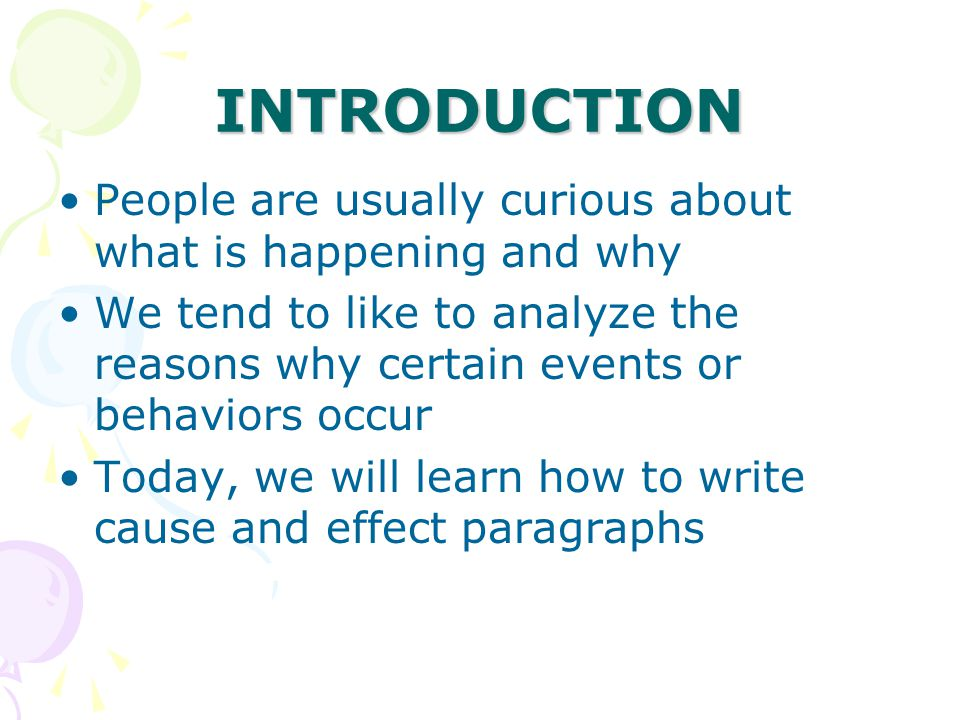INTRODUCTION People are usually curious about what is happening and why.