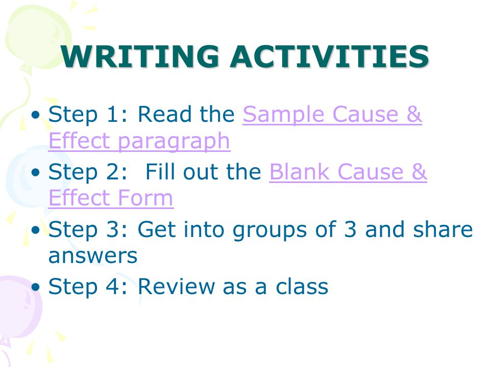 WRITING ACTIVITIES Step 1: Read the Sample Cause & Effect paragraph