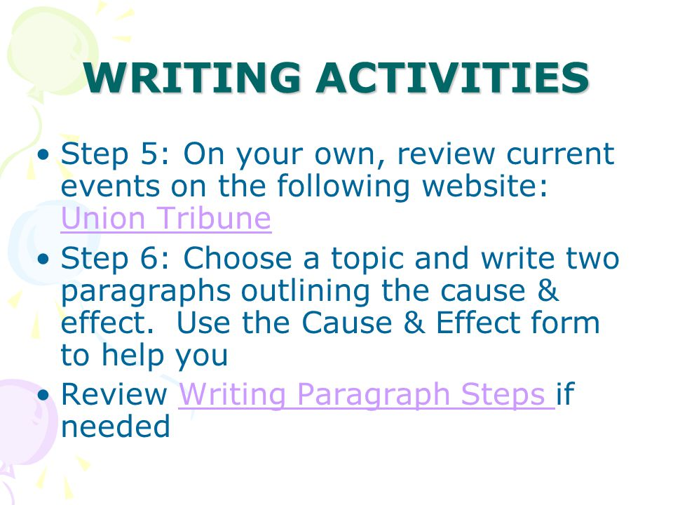 WRITING ACTIVITIES Step 5: On your own, review current events on the following website: Union Tribune.