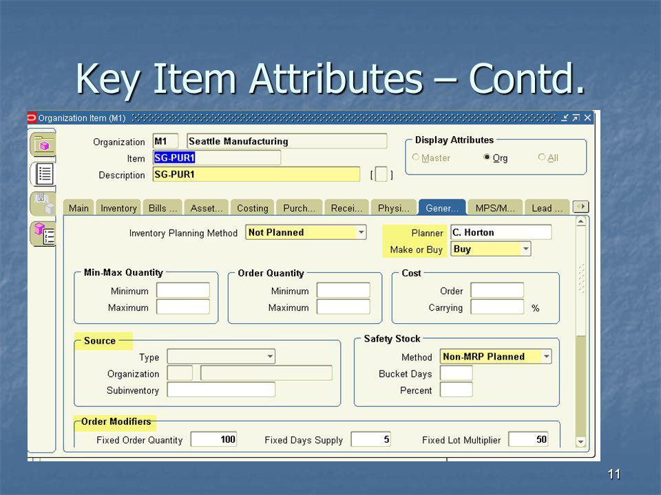Key Item Attributes – Contd.