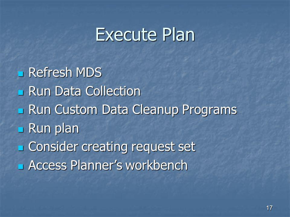 Execute Plan Refresh MDS Run Data Collection