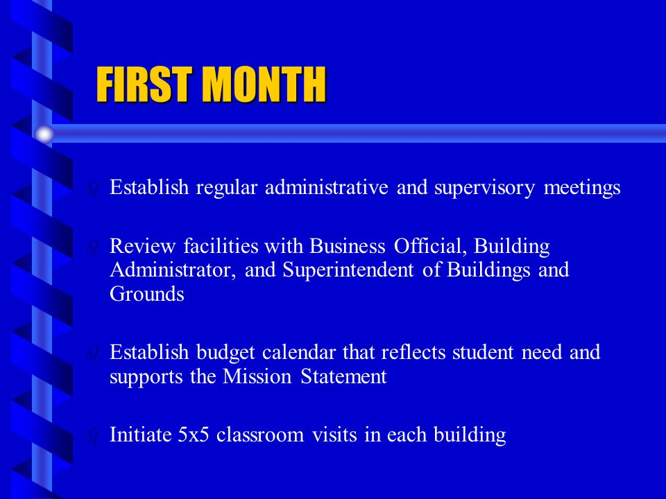 FIRST MONTH Establish regular administrative and supervisory meetings