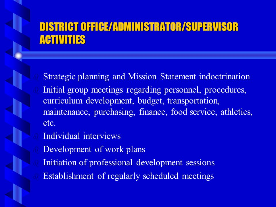 DISTRICT OFFICE/ADMINISTRATOR/SUPERVISOR ACTIVITIES