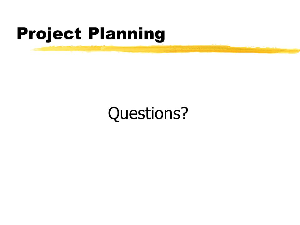 Project Planning Questions