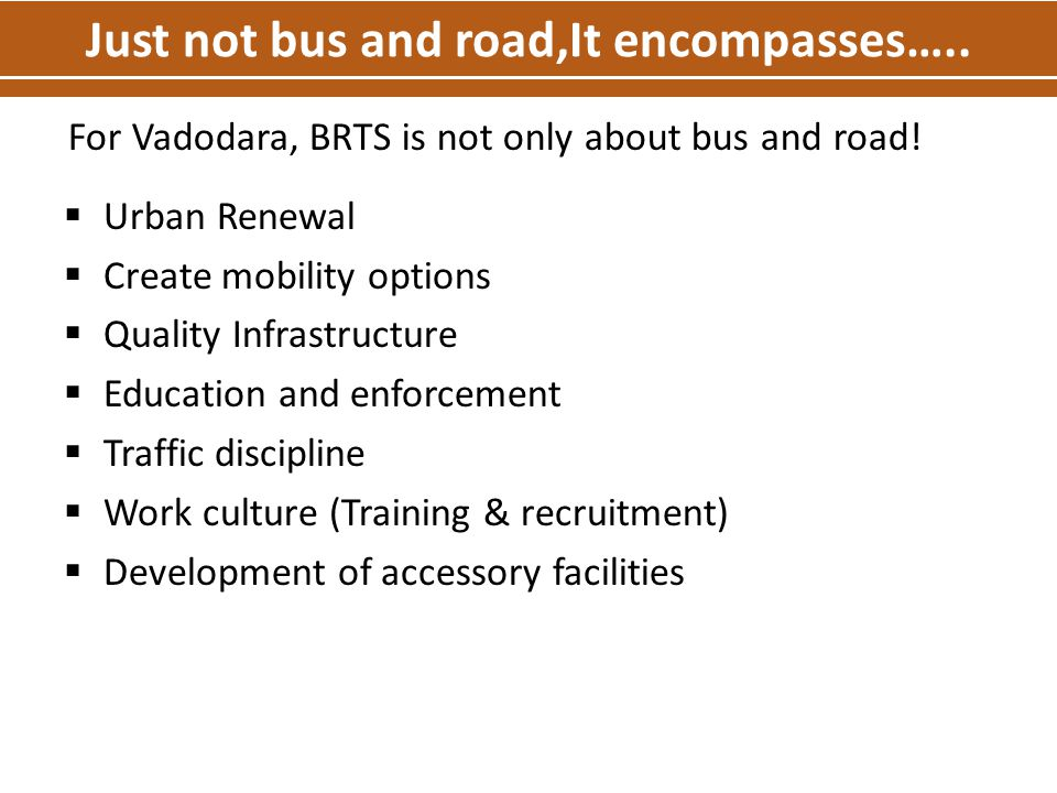 Just not bus and road,It encompasses…..