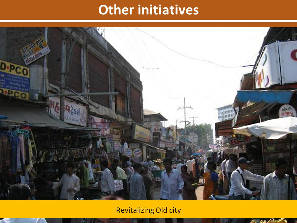 Other initiatives Revitalizing Old city