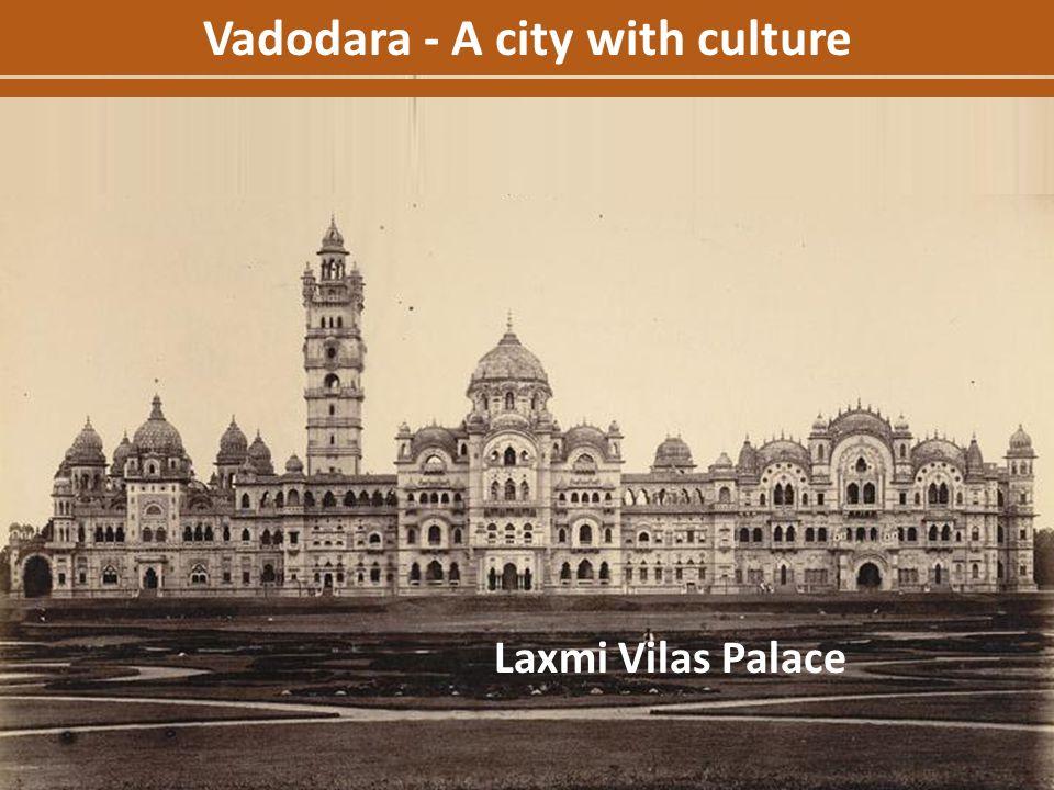 Vadodara - A city with culture