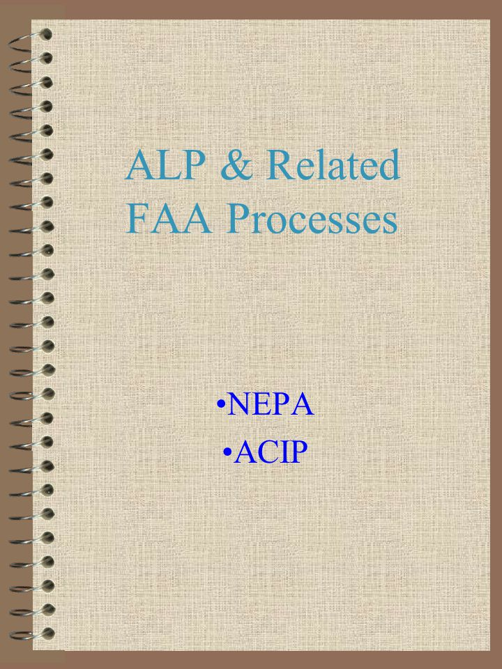 ALP & Related FAA Processes