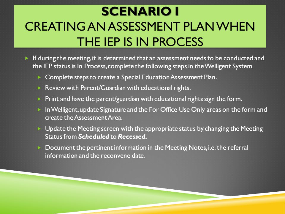 Scenario I Creating an Assessment Plan when the IEP is In Process