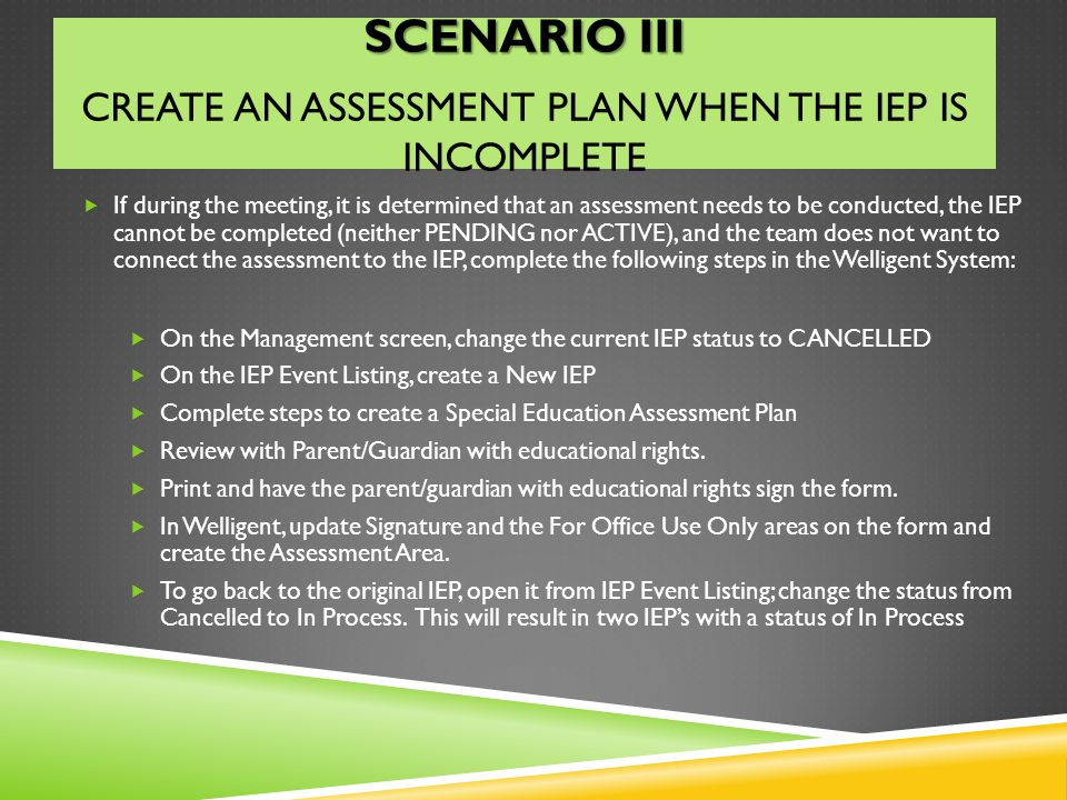 Scenario IIi create an assessment plan when the iep is incomplete
