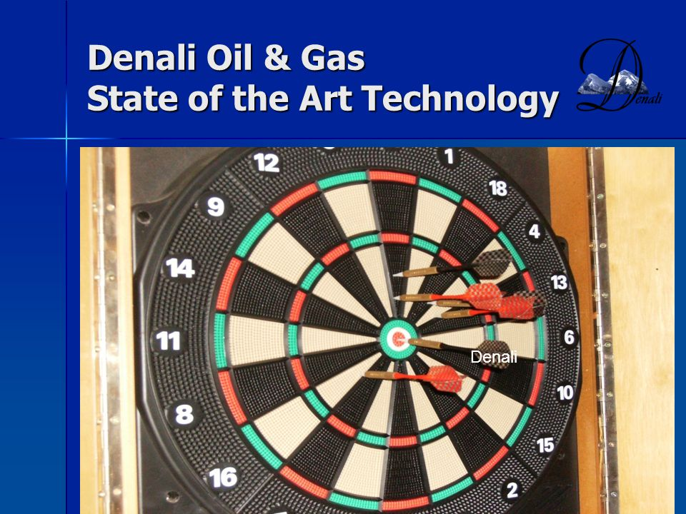 Denali Oil & Gas State of the Art Technology