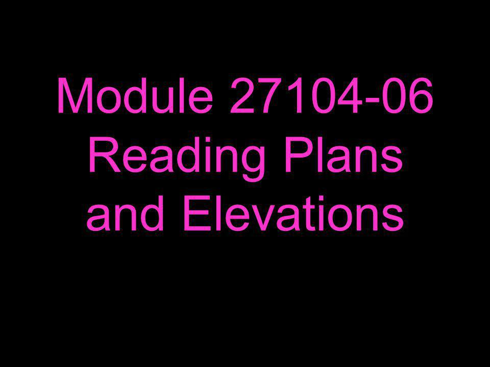 Module 27104-06 Reading Plans and Elevations