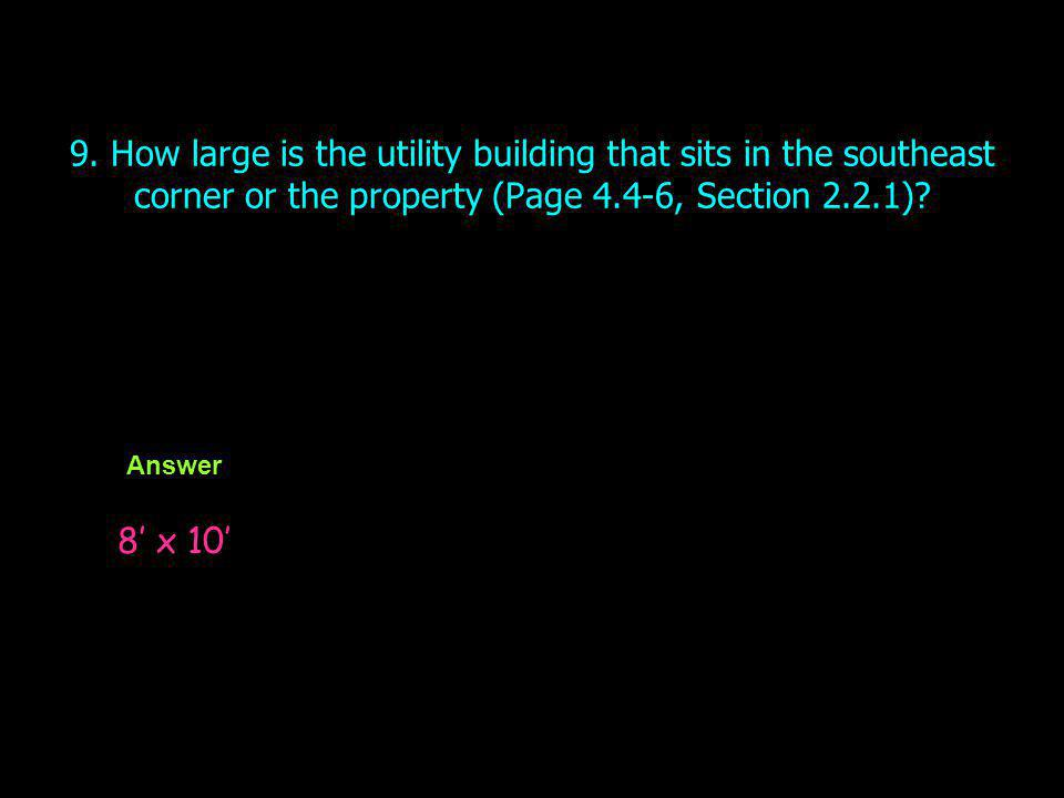 9. How large is the utility building that sits in the southeast corner or the property (Page 4.4-6, Section 2.2.1)
