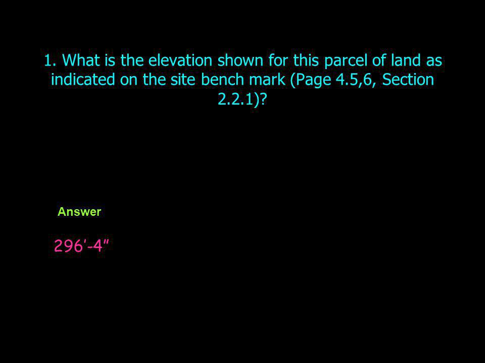1. What is the elevation shown for this parcel of land as indicated on the site bench mark (Page 4.5,6, Section 2.2.1)