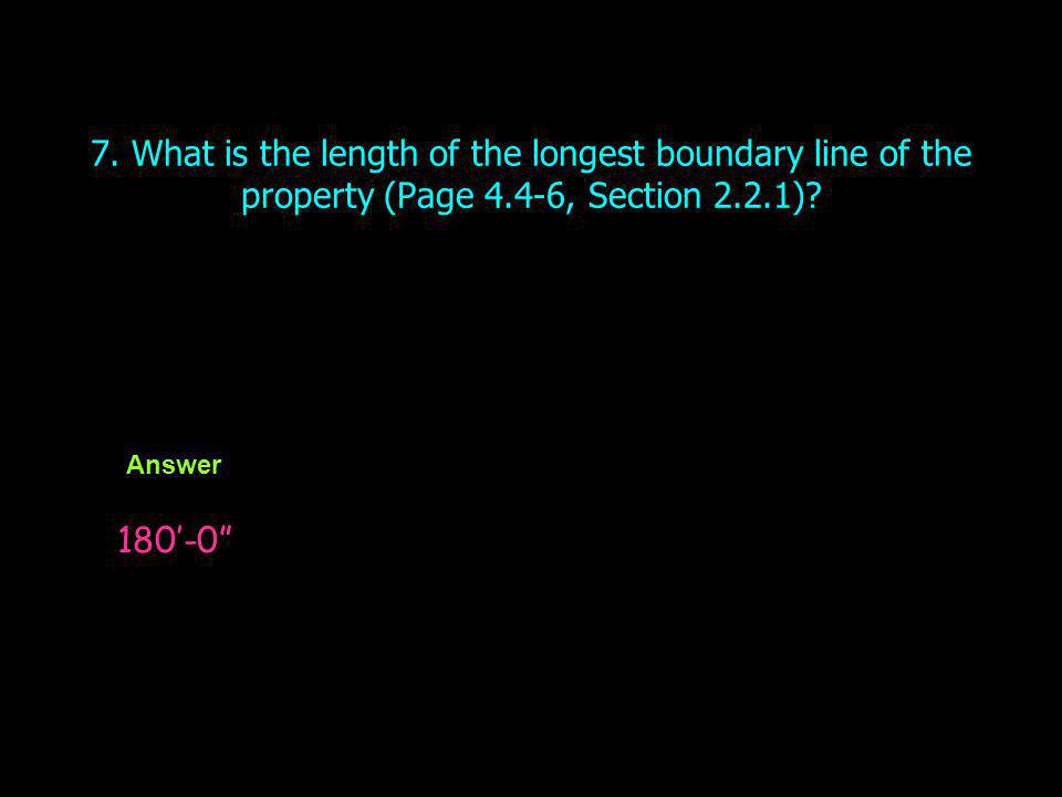 7. What is the length of the longest boundary line of the property (Page 4.4-6, Section 2.2.1)
