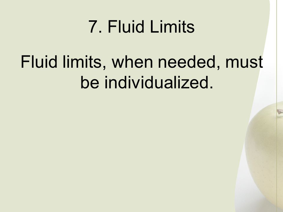 Fluid limits, when needed, must be individualized.