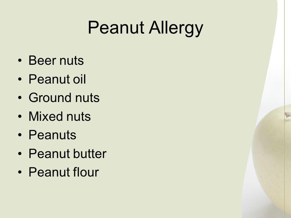 Peanut Allergy Beer nuts Peanut oil Ground nuts Mixed nuts Peanuts