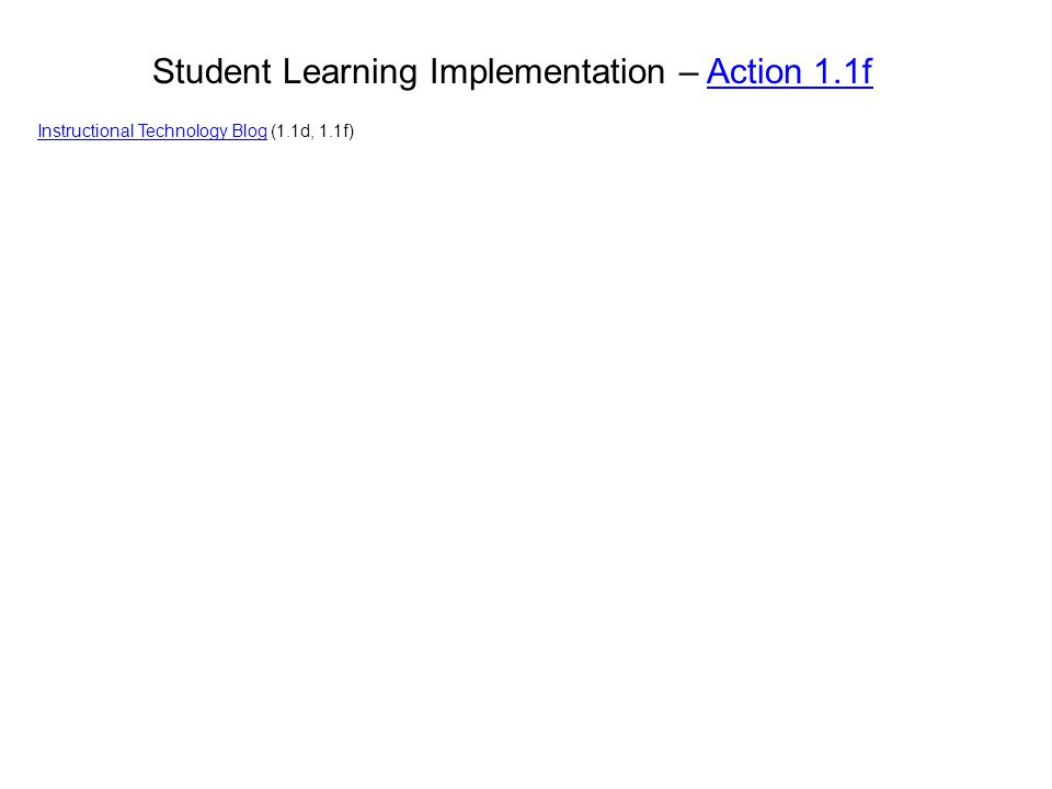Student Learning Implementation – Action 1.1f