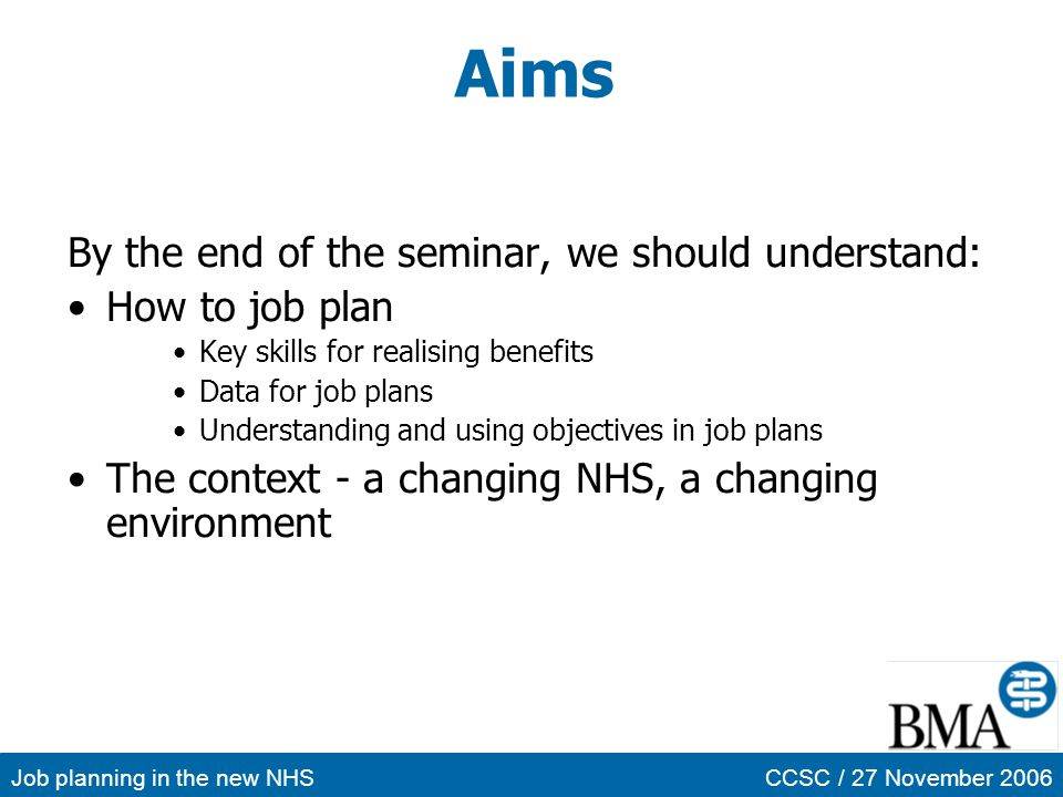 Aims By the end of the seminar, we should understand: How to job plan