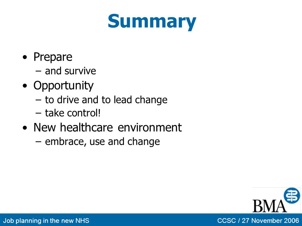 Summary Prepare Opportunity New healthcare environment and survive