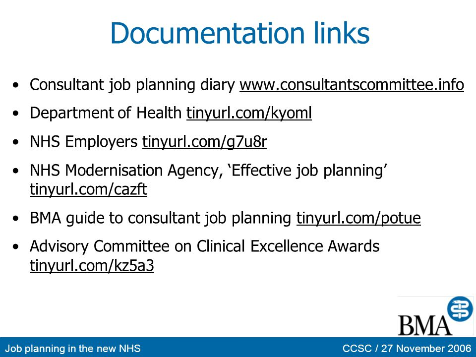 Documentation links Consultant job planning diary www.consultantscommittee.info. Department of Health tinyurl.com/kyoml.