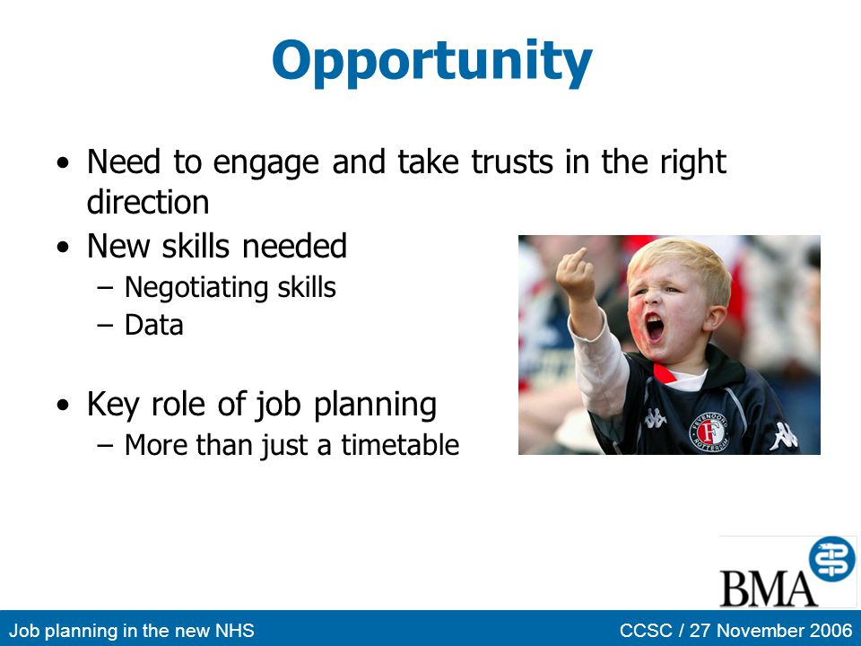 Opportunity Need to engage and take trusts in the right direction