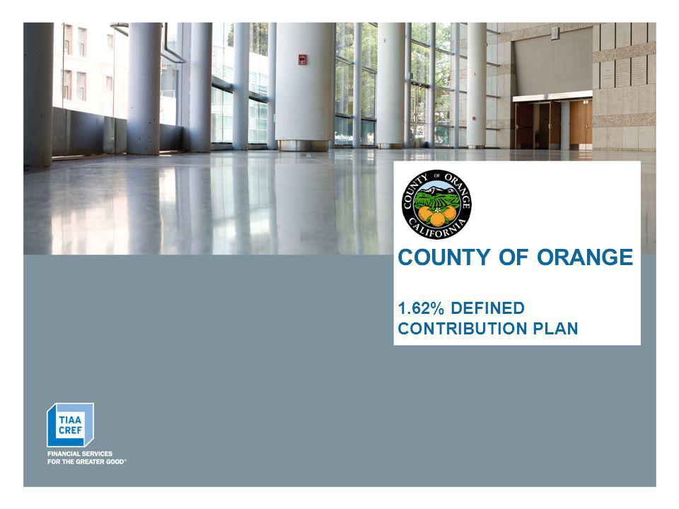 COUNTY OF ORANGE 1.62% DEFINED CONTRIBUTION PLAN