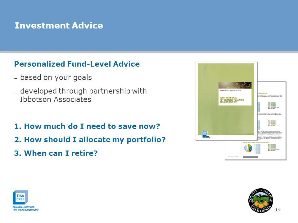 Investment Advice Personalized Fund-Level Advice based on your goals