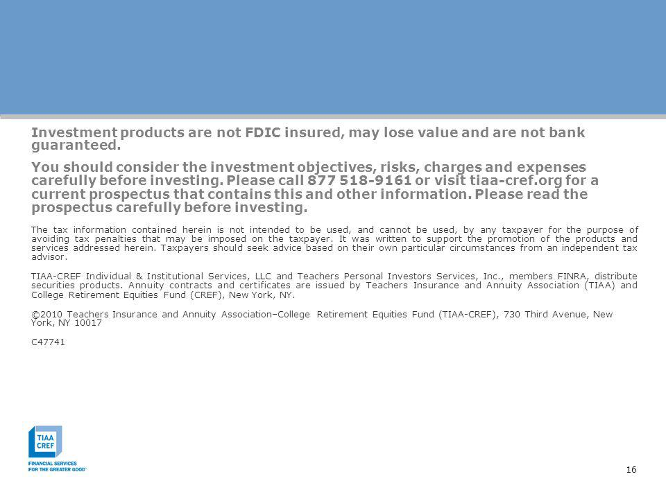 Investment products are not FDIC insured, may lose value and are not bank guaranteed.