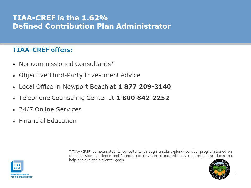 TIAA-CREF is the 1.62% Defined Contribution Plan Administrator