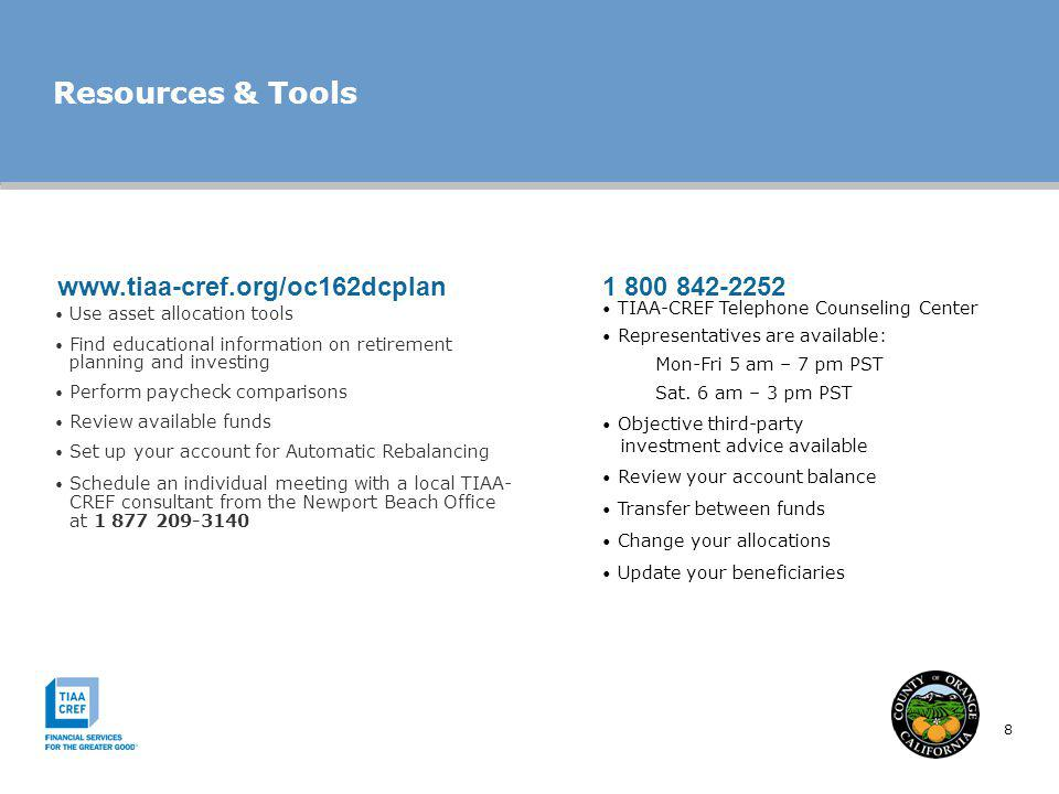 Resources & Tools www.tiaa-cref.org/oc162dcplan 1 800 842-2252 8