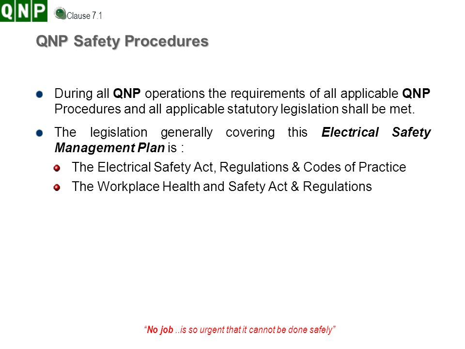 Clause 7.1 QNP Safety Procedures.