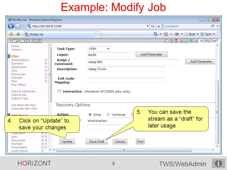 Example: Modify Job You can save the stream as a draft for later usage.
