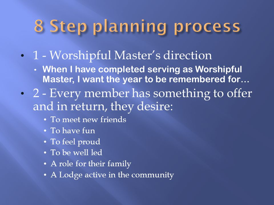 8 Step planning process 1 - Worshipful Master's direction