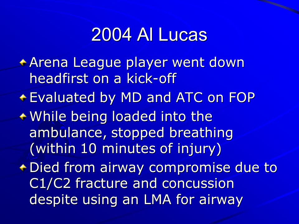 2004 Al Lucas Arena League player went down headfirst on a kick-off
