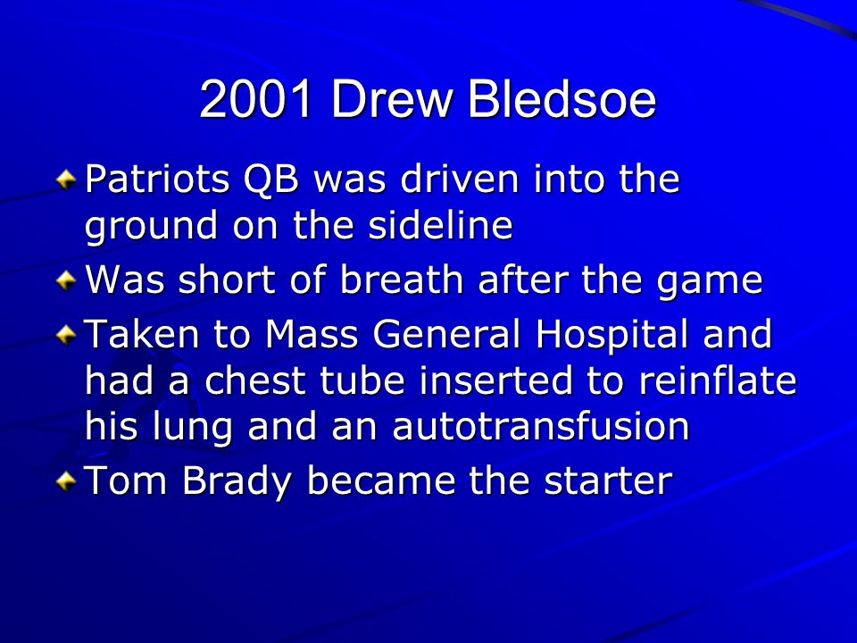 2001 Drew Bledsoe Patriots QB was driven into the ground on the sideline. Was short of breath after the game.
