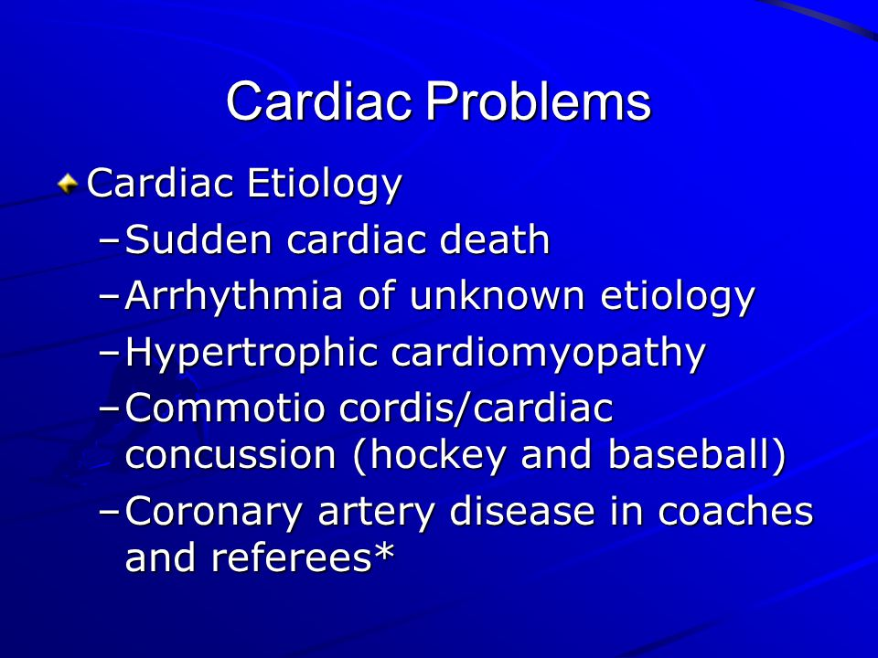 Cardiac Problems Cardiac Etiology Sudden cardiac death