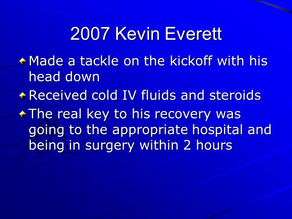 2007 Kevin Everett Made a tackle on the kickoff with his head down