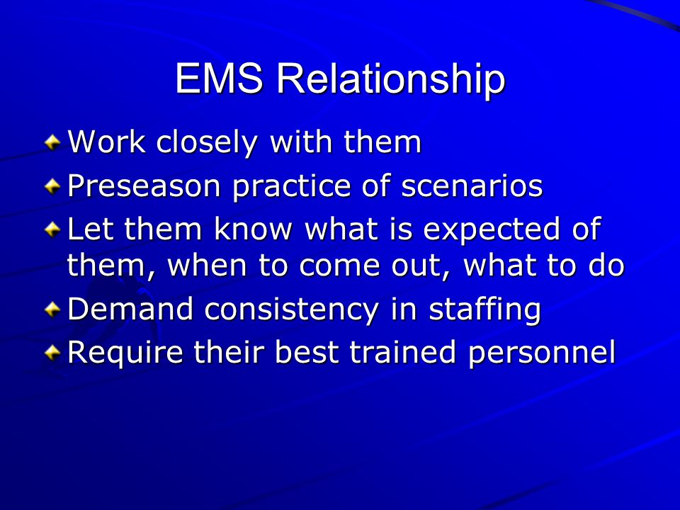 EMS Relationship Work closely with them