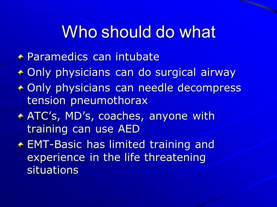 Who should do what Paramedics can intubate