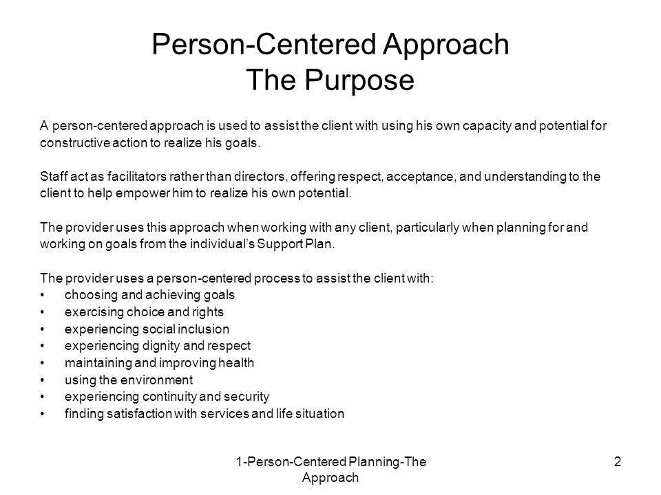 Person-Centered Approach The Purpose