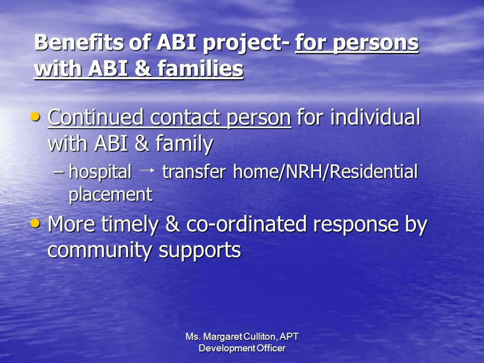Benefits of ABI project- for persons with ABI & families