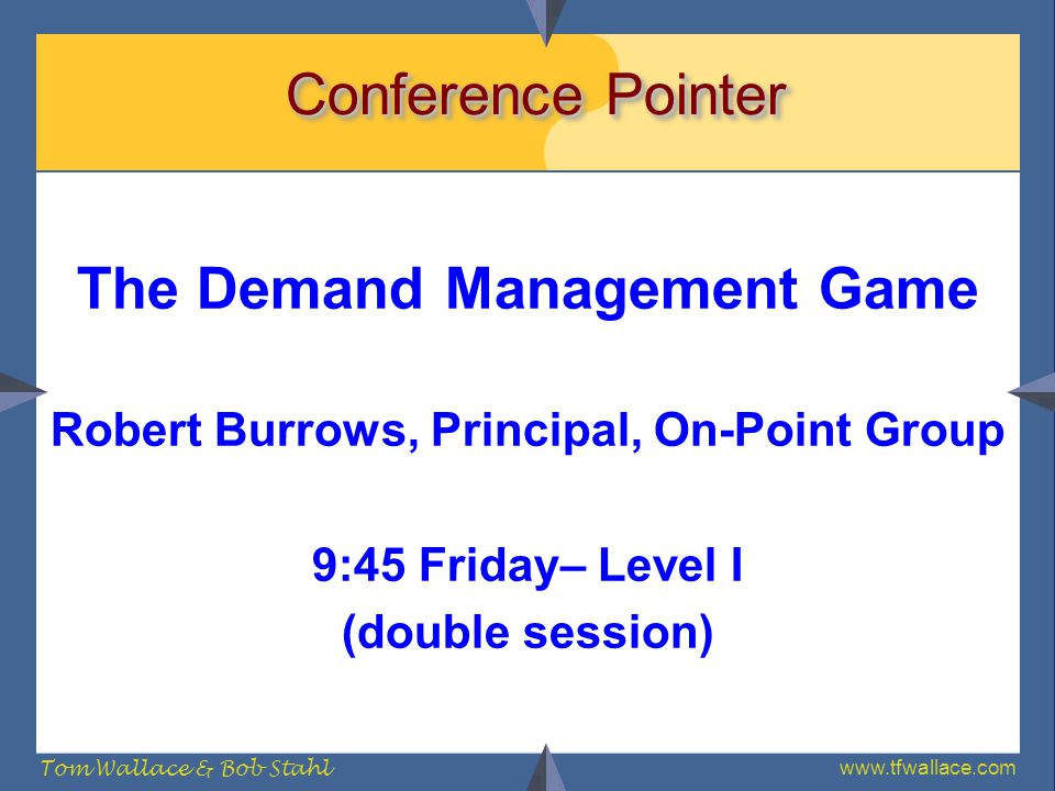 The Demand Management Game Robert Burrows, Principal, On-Point Group