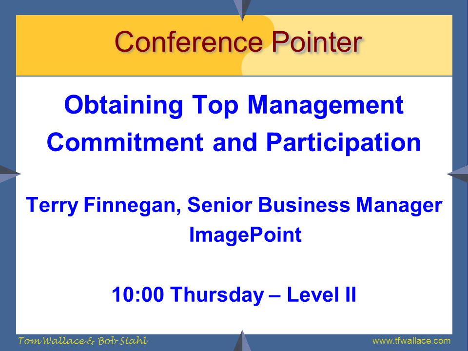 Conference Pointer Obtaining Top Management