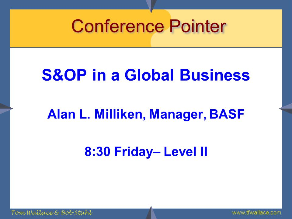 S&OP in a Global Business Alan L. Milliken, Manager, BASF