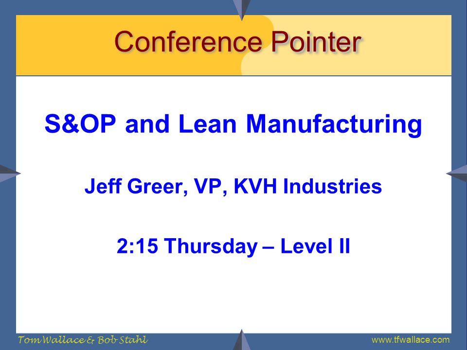 S&OP and Lean Manufacturing Jeff Greer, VP, KVH Industries