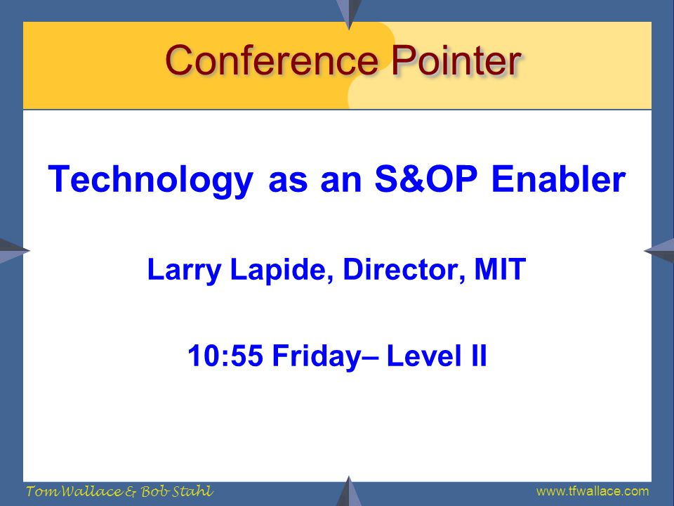 Technology as an S&OP Enabler Larry Lapide, Director, MIT