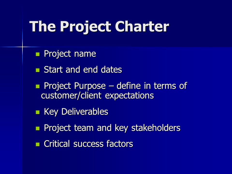 The Project Charter Project name Start and end dates