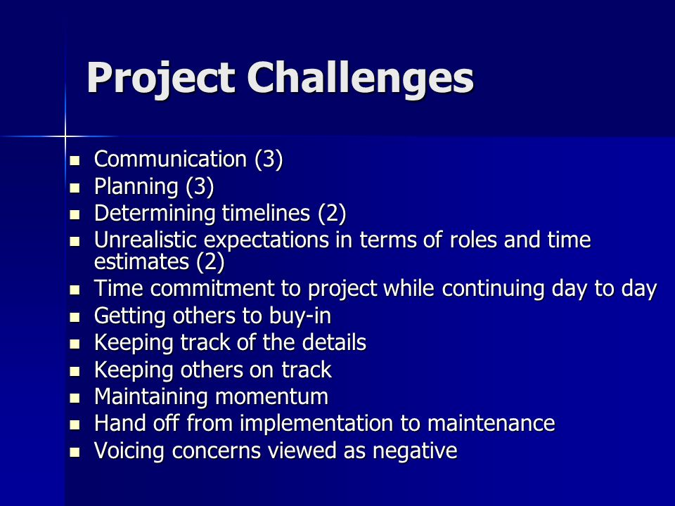 Project Challenges Communication (3) Planning (3)