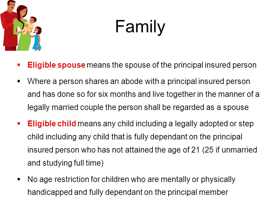 Family Eligible spouse means the spouse of the principal insured person.